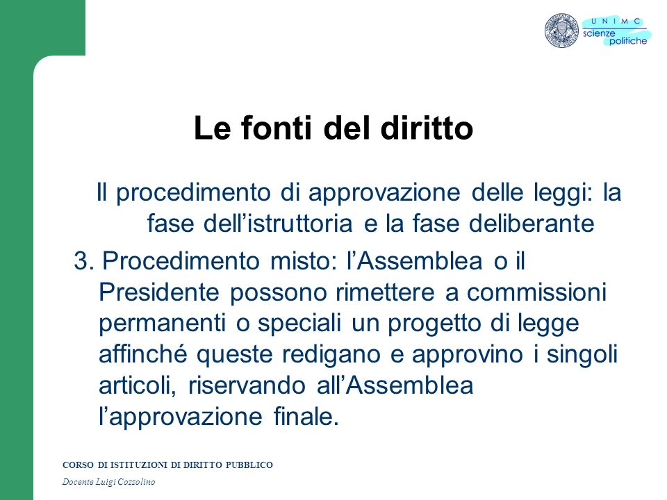 Le fonti del diritto Il procedimento di approvazione delle leggi: la fase dell'istruttoria e la fase deliberante.