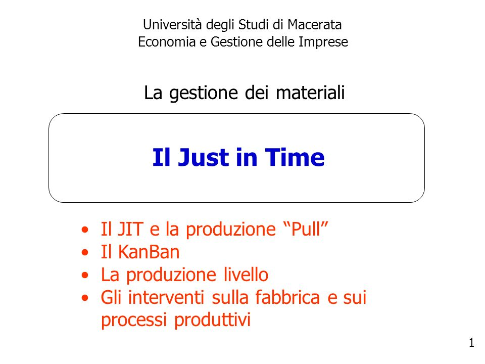Il Just in Time La gestione dei materiali