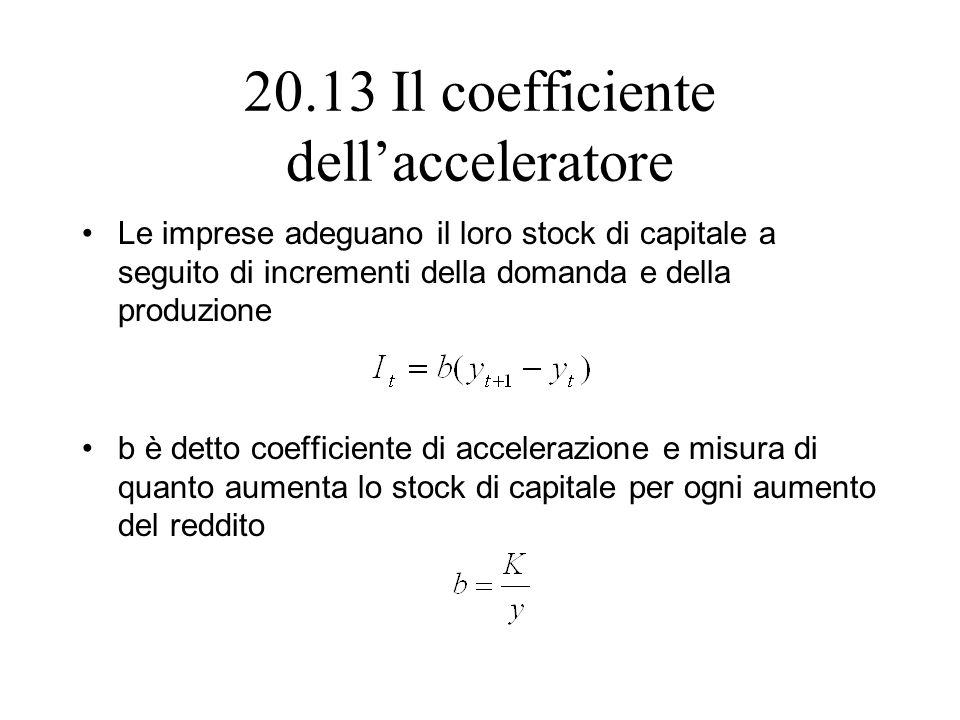 20.13 Il coefficiente dell'acceleratore