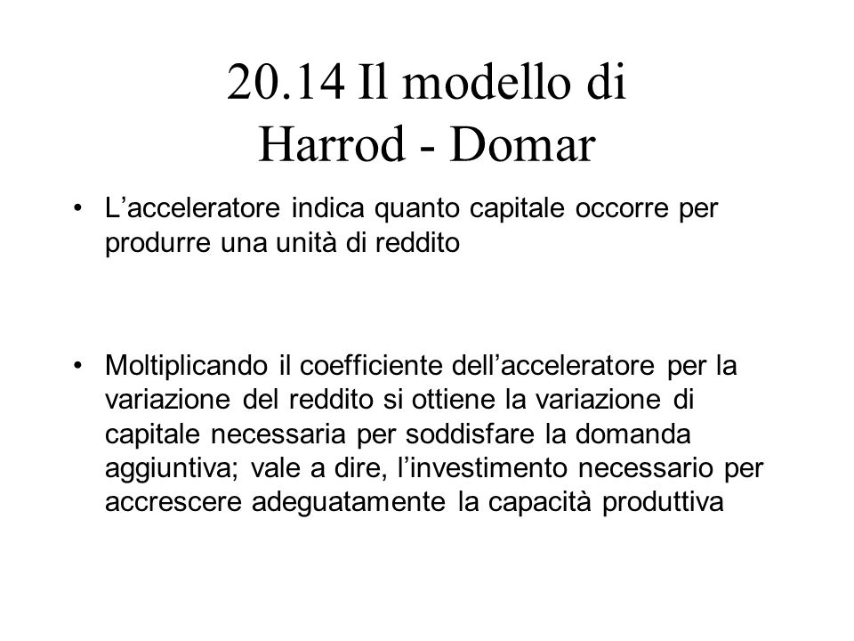 20.14 Il modello di Harrod - Domar