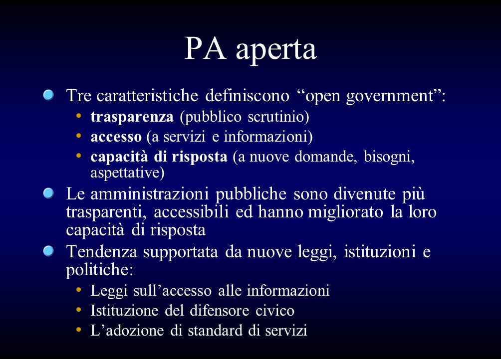 PA aperta Tre caratteristiche definiscono open government :