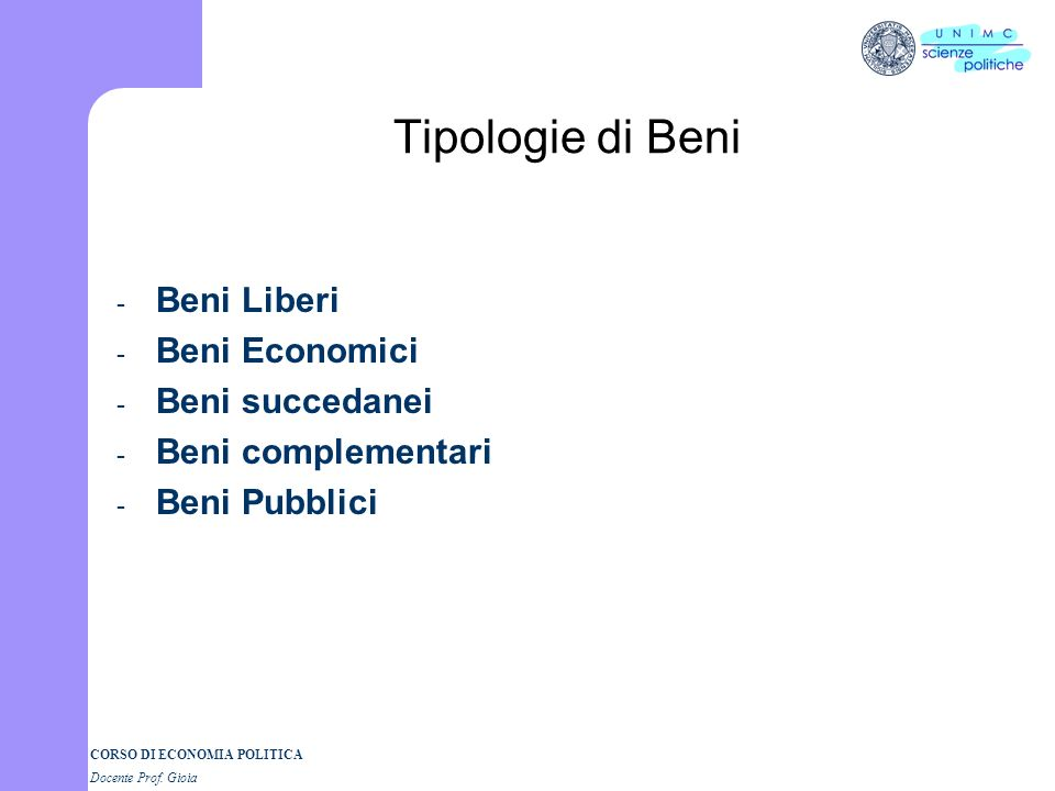 Tipologie di Beni Beni Liberi Beni Economici Beni succedanei