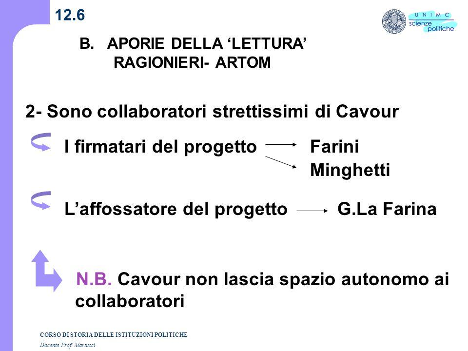 2- Sono collaboratori strettissimi di Cavour
