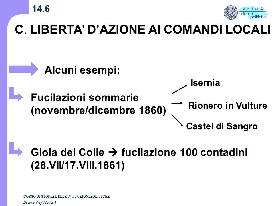 C. LIBERTA' D'AZIONE AI COMANDI LOCALI
