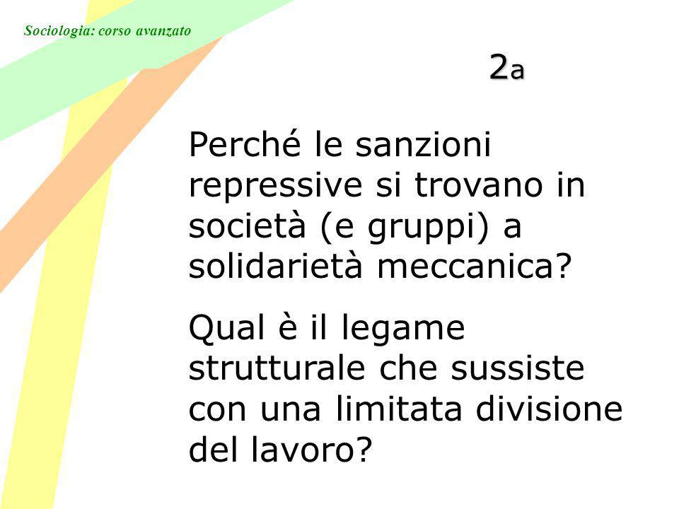 2a Perché le sanzioni repressive si trovano in società (e gruppi) a solidarietà meccanica