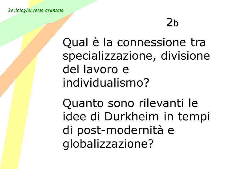 2b Qual è la connessione tra specializzazione, divisione del lavoro e individualismo
