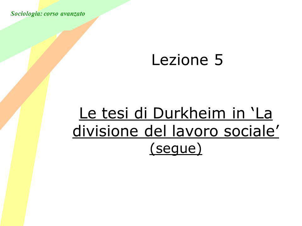 Le tesi di Durkheim in 'La divisione del lavoro sociale' (segue)