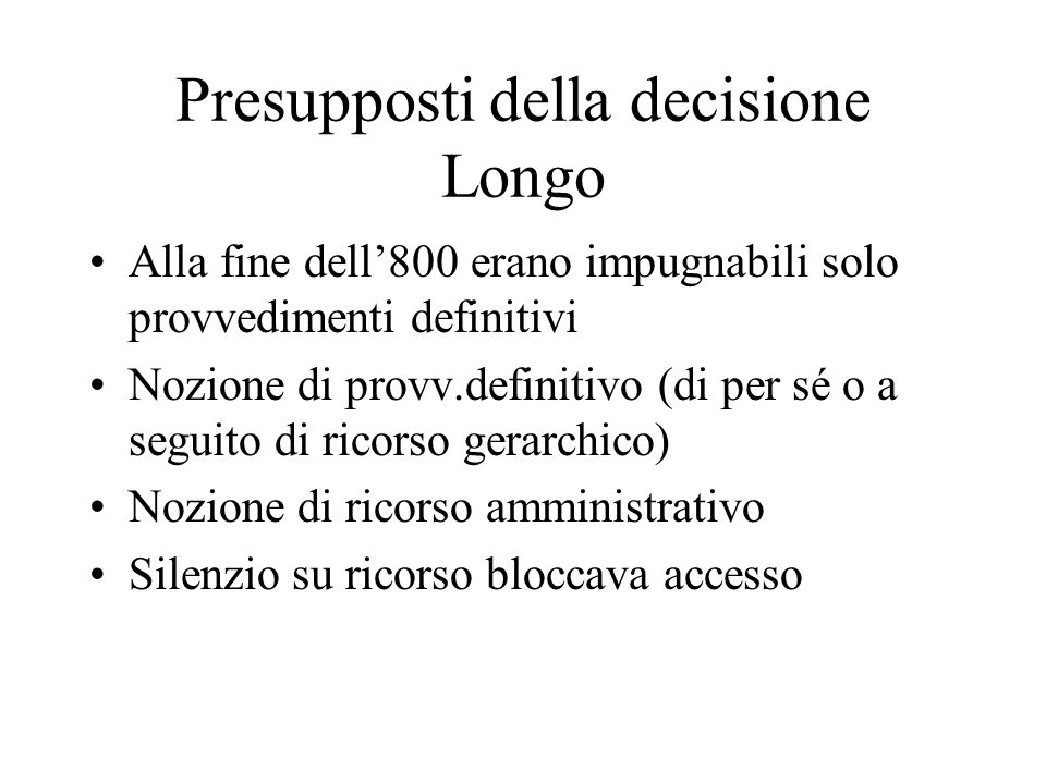 Presupposti della decisione Longo