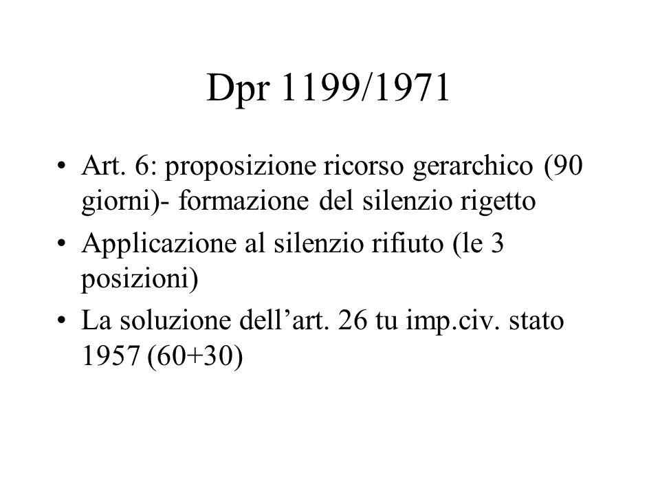 Dpr 1199/1971 Art. 6: proposizione ricorso gerarchico (90 giorni)- formazione del silenzio rigetto.