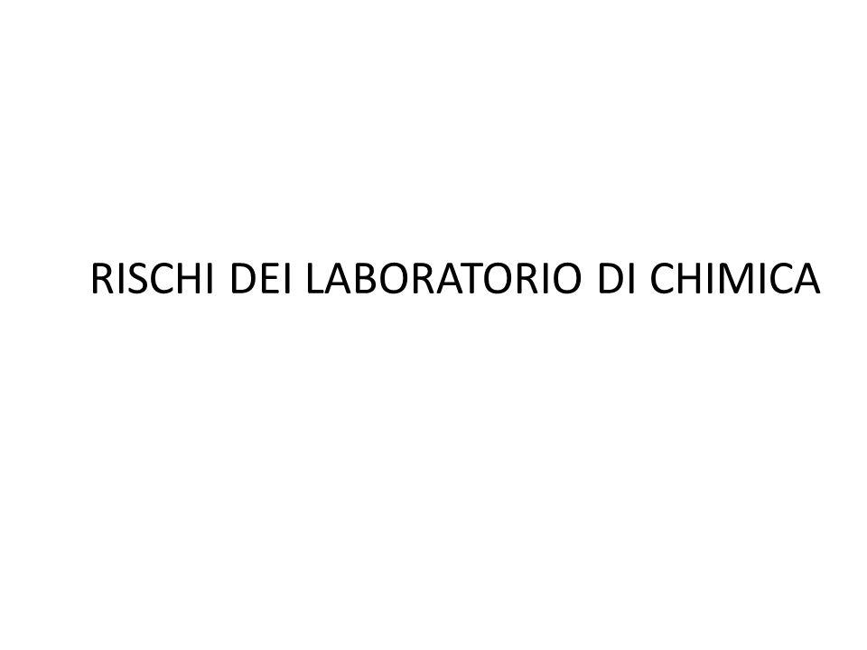 RISCHI DEI LABORATORIO DI CHIMICA