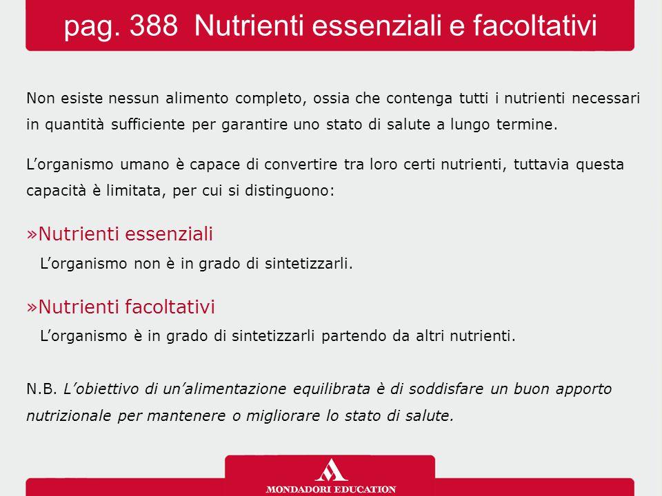 pag. 388 Nutrienti essenziali e facoltativi