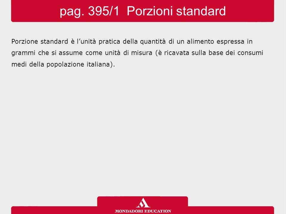 pag. 395/1 Porzioni standard