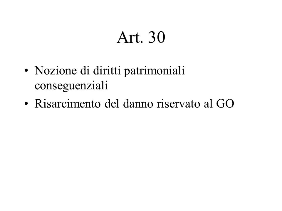 Art. 30 Nozione di diritti patrimoniali conseguenziali