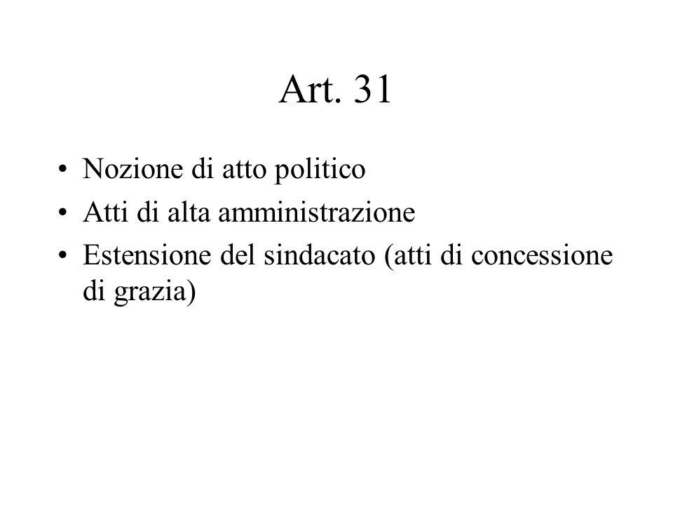 Art. 31 Nozione di atto politico Atti di alta amministrazione