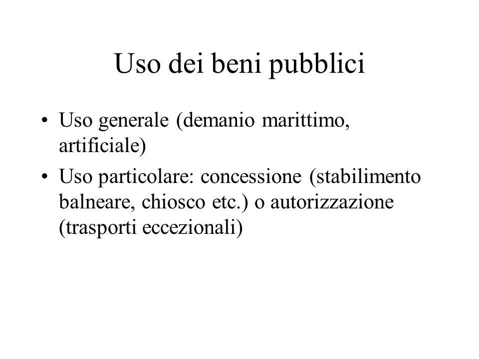 Uso dei beni pubblici Uso generale (demanio marittimo, artificiale)