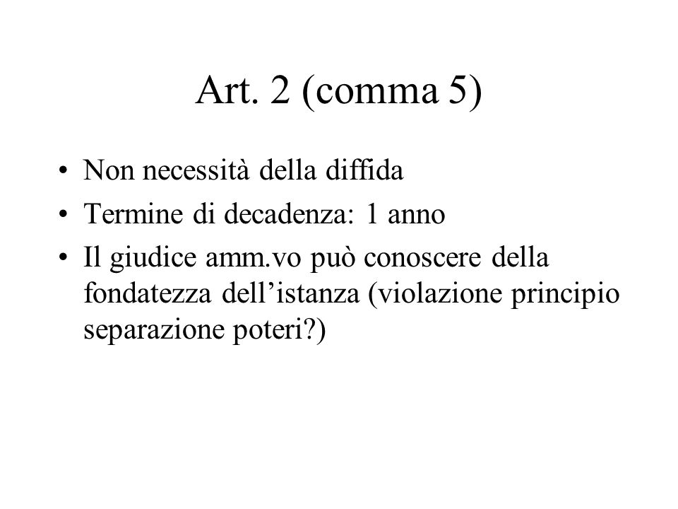Art. 2 (comma 5) Non necessità della diffida