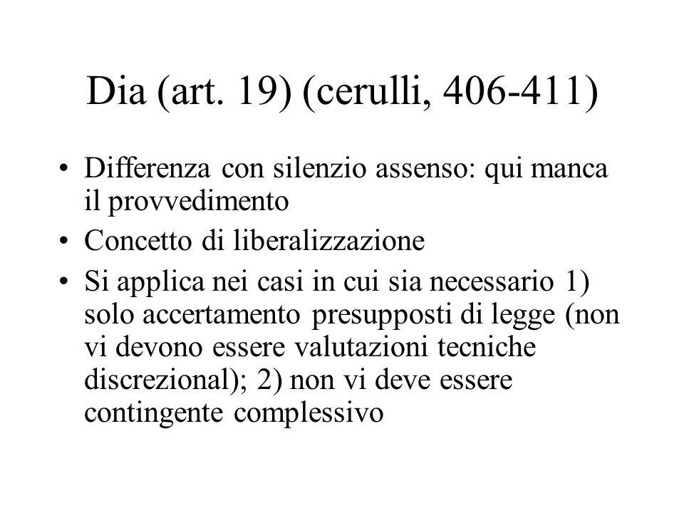 Dia (art. 19) (cerulli, 406-411) Differenza con silenzio assenso: qui manca il provvedimento. Concetto di liberalizzazione.