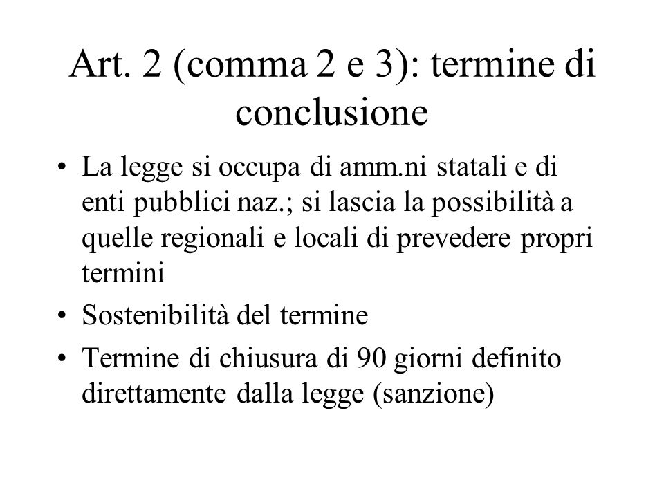 Art. 2 (comma 2 e 3): termine di conclusione