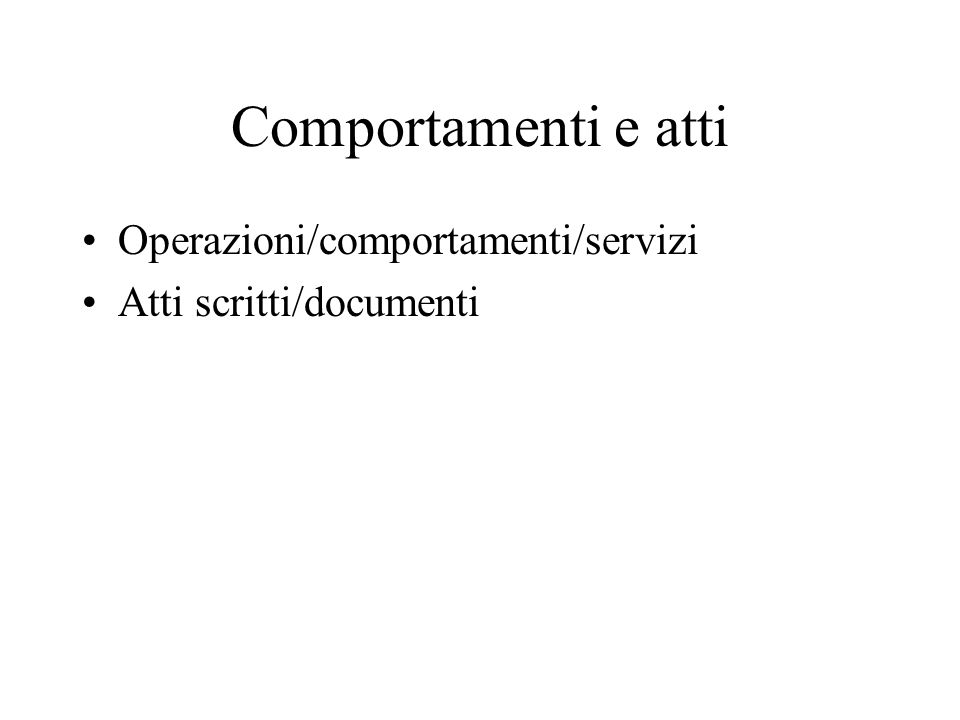 Comportamenti e atti Operazioni/comportamenti/servizi