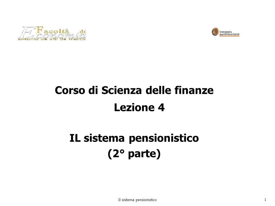 Corso di Scienza delle finanze Lezione 4 IL sistema pensionistico