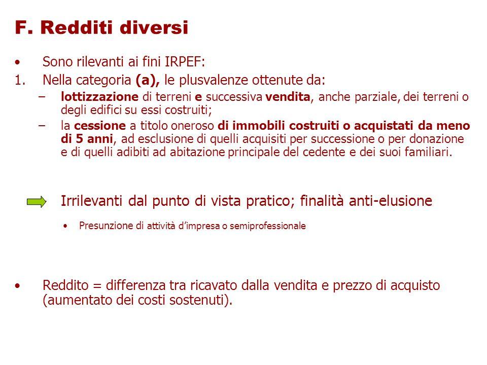 F. Redditi diversi Sono rilevanti ai fini IRPEF: Nella categoria (a), le plusvalenze ottenute da: