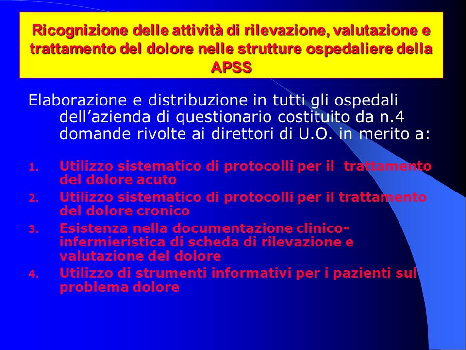 Ricognizione delle attività di rilevazione, valutazione e trattamento del dolore nelle strutture ospedaliere della APSS
