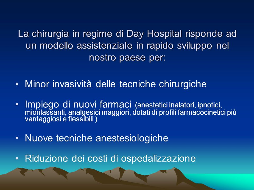 La chirurgia in regime di Day Hospital risponde ad un modello assistenziale in rapido sviluppo nel nostro paese per: