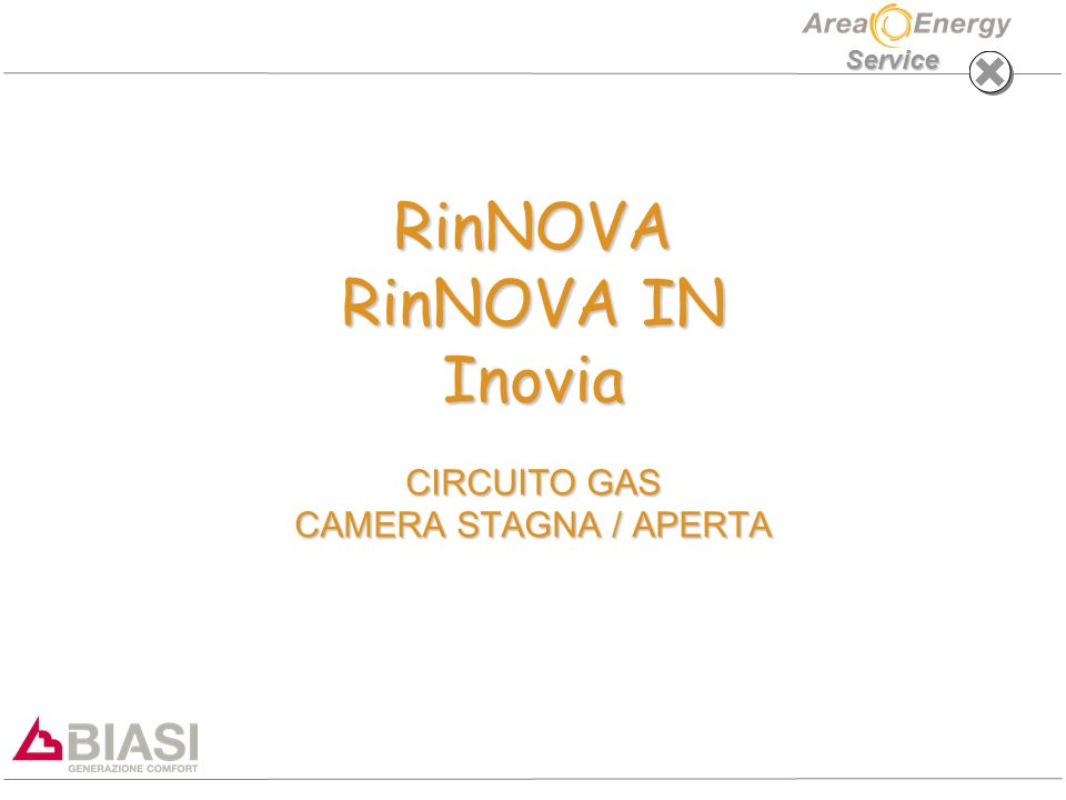 RinNOVA RinNOVA IN Inovia CIRCUITO GAS CAMERA STAGNA / APERTA