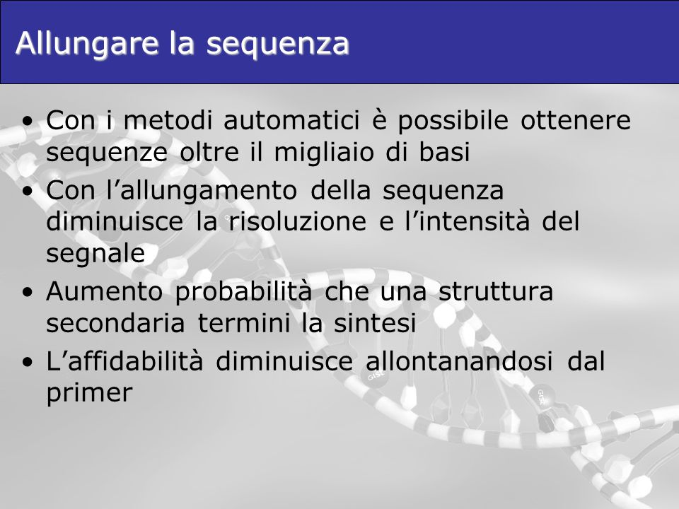 Allungare la sequenza Con i metodi automatici è possibile ottenere sequenze oltre il migliaio di basi.