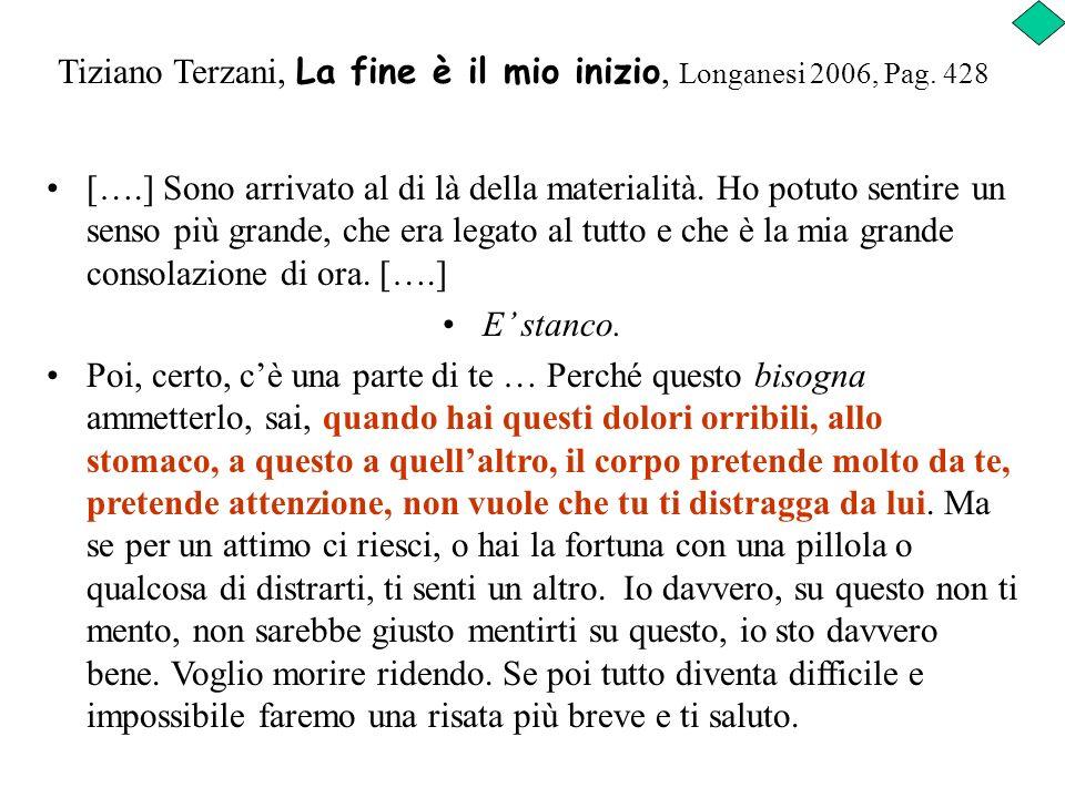 Tiziano Terzani, La fine è il mio inizio, Longanesi 2006, Pag. 428
