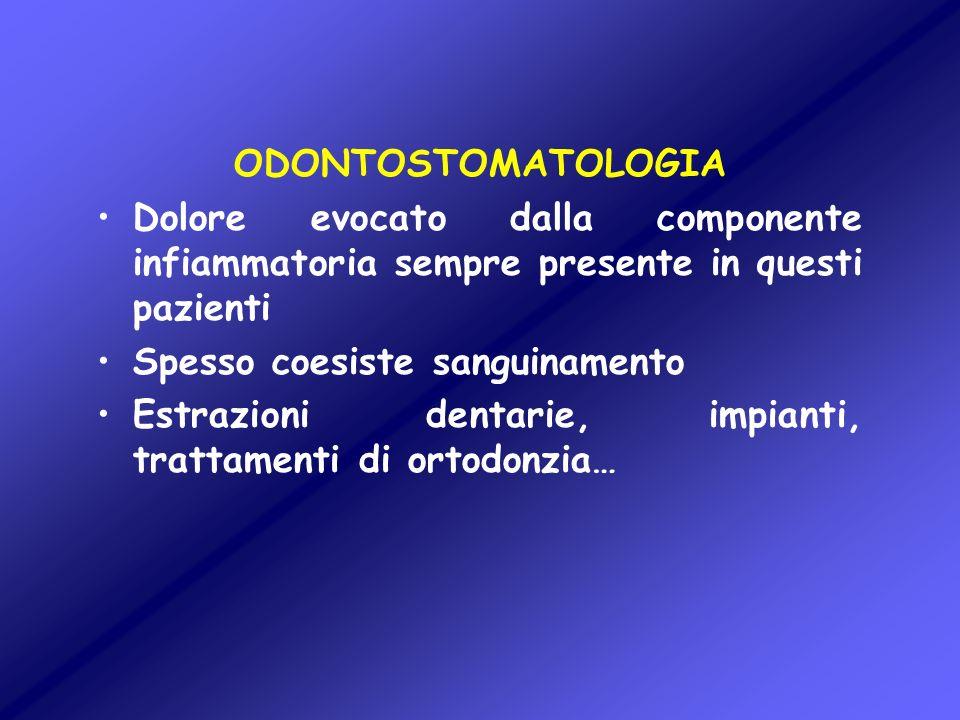 ODONTOSTOMATOLOGIA Dolore evocato dalla componente infiammatoria sempre presente in questi pazienti.