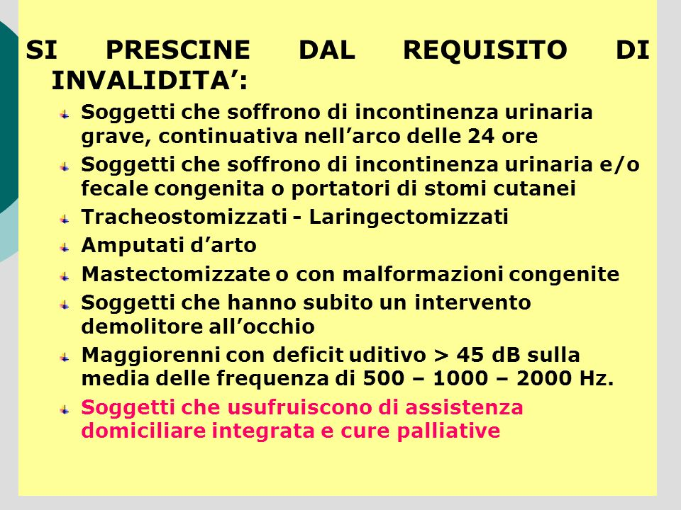 SI PRESCINE DAL REQUISITO DI INVALIDITA':