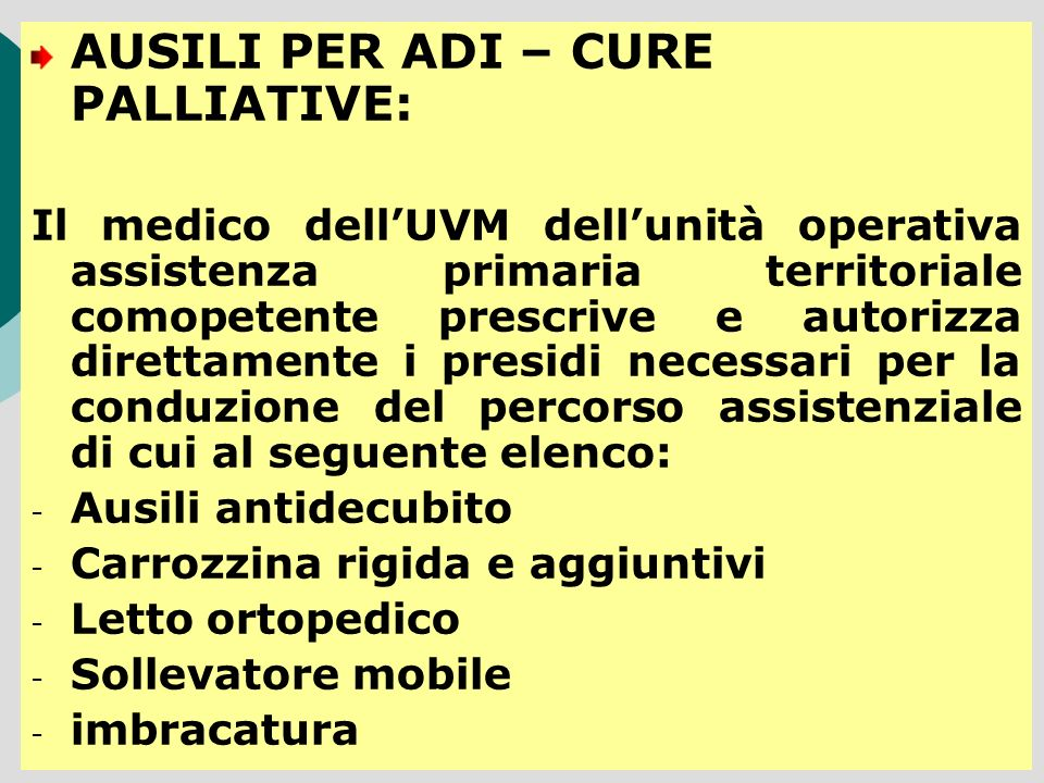 AUSILI PER ADI – CURE PALLIATIVE: