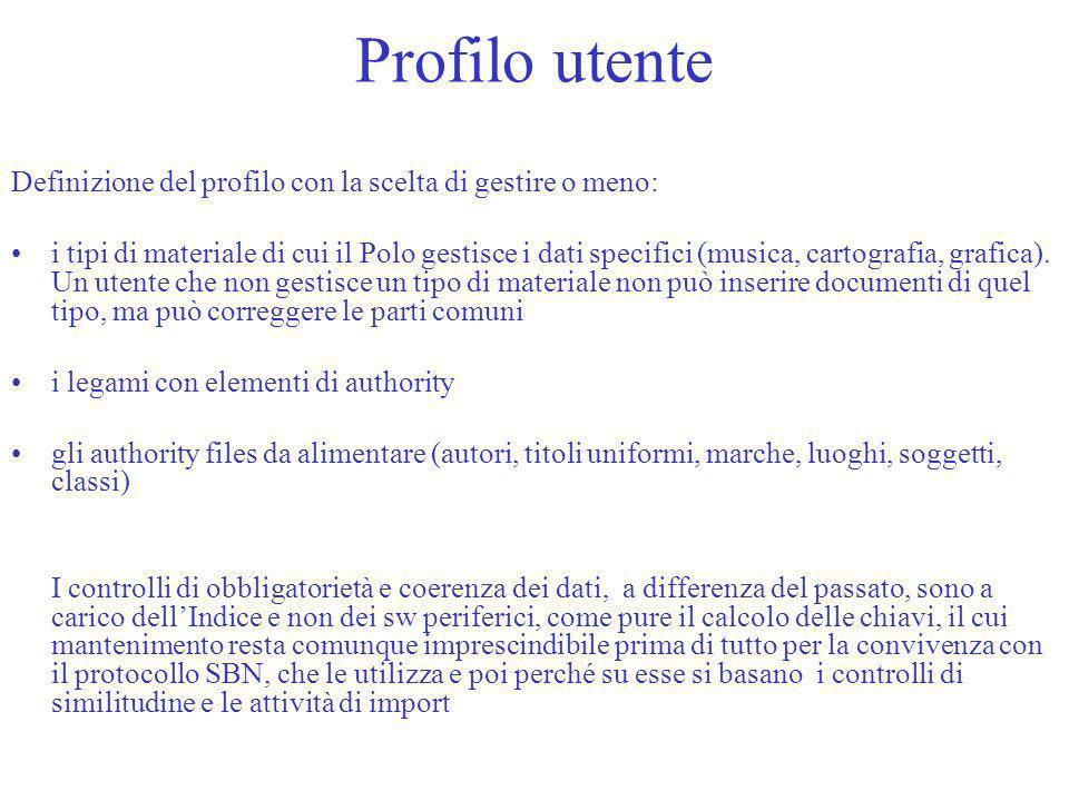 Profilo utente Definizione del profilo con la scelta di gestire o meno: