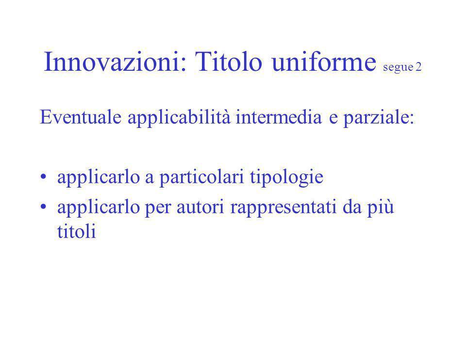 Innovazioni: Titolo uniforme segue 2