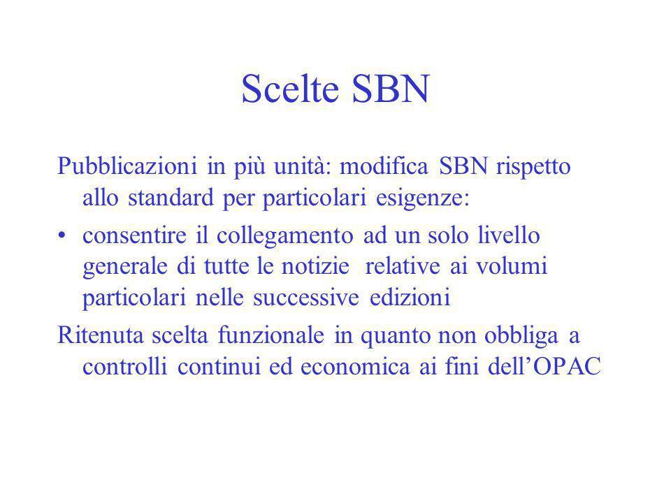 Scelte SBN Pubblicazioni in più unità: modifica SBN rispetto allo standard per particolari esigenze: