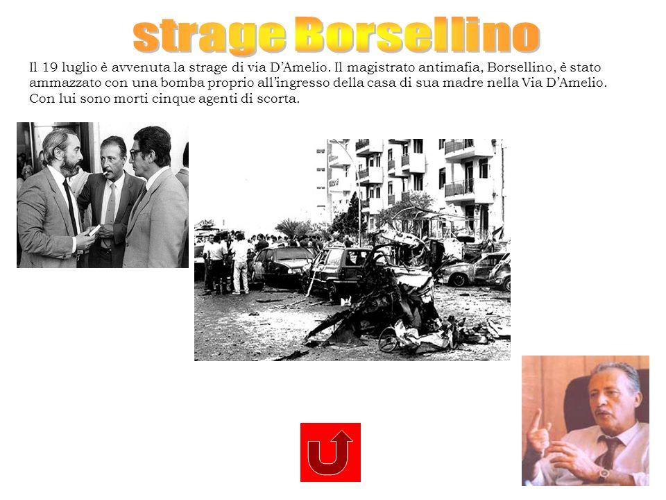 strage Borsellino Il 19 luglio è avvenuta la strage di via D'Amelio. Il magistrato antimafia, Borsellino, è stato.
