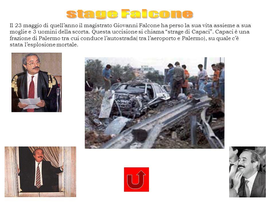 stage FalconeIl 23 maggio di quell'anno il magistrato Giovanni Falcone ha perso la sua vita assieme a sua.