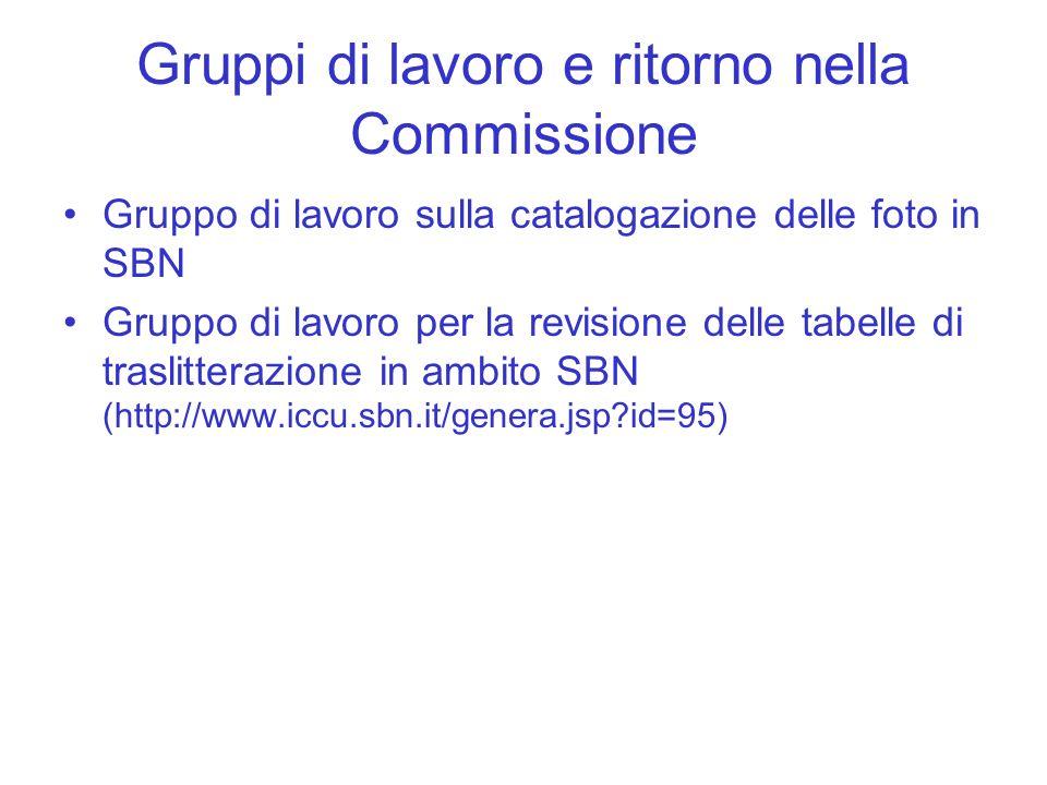 Gruppi di lavoro e ritorno nella Commissione