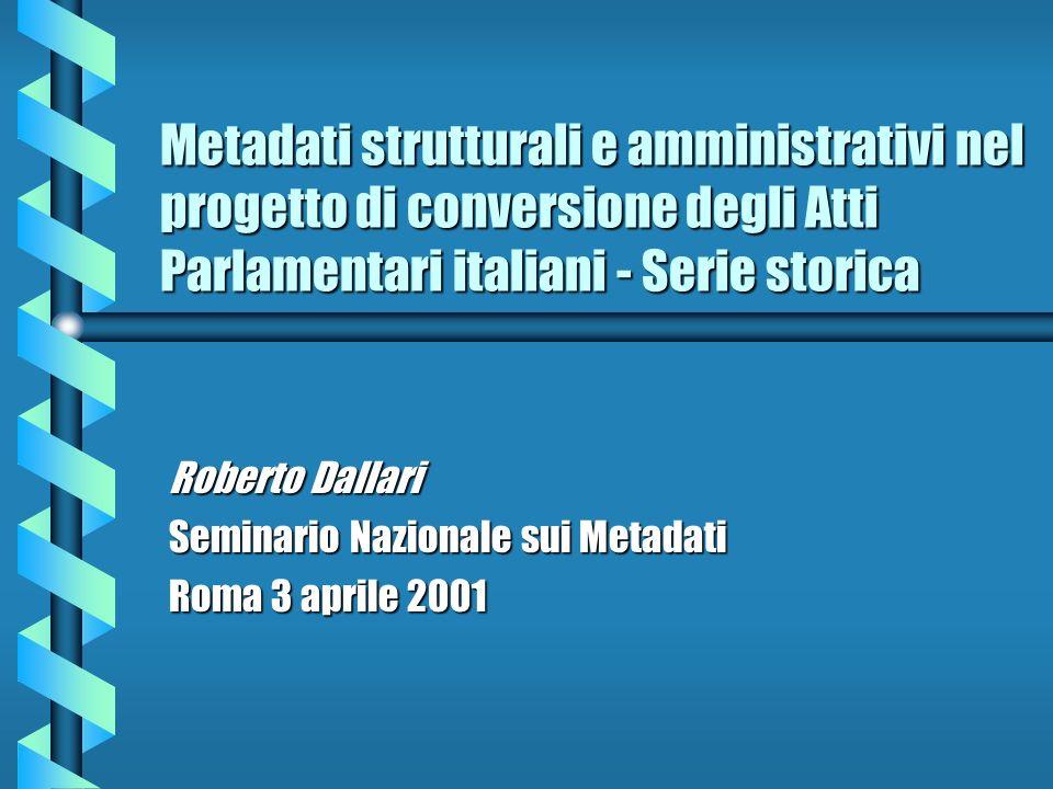 Roberto Dallari Seminario Nazionale sui Metadati Roma 3 aprile 2001