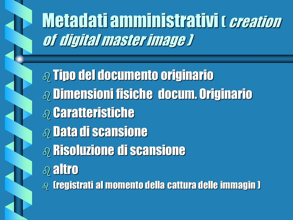 Metadati amministrativi ( creation of digital master image )