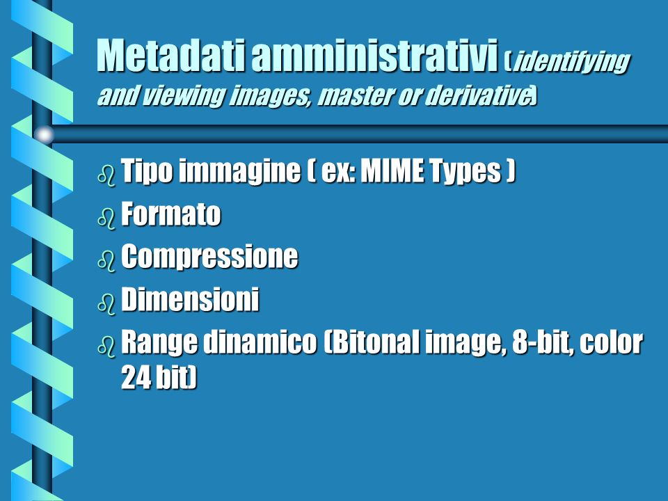 Metadati amministrativi (identifying and viewing images, master or derivative)
