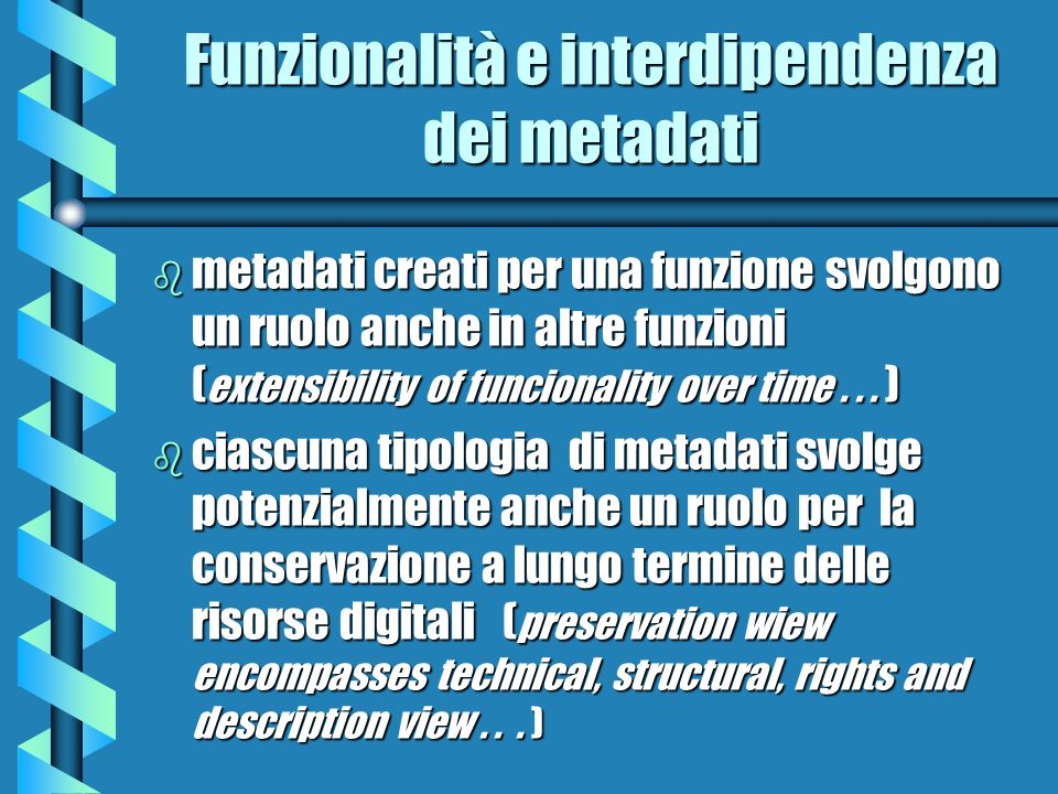 Funzionalità e interdipendenza dei metadati
