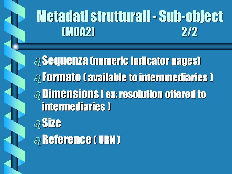 Metadati strutturali - Sub-object (MOA2) 2/2
