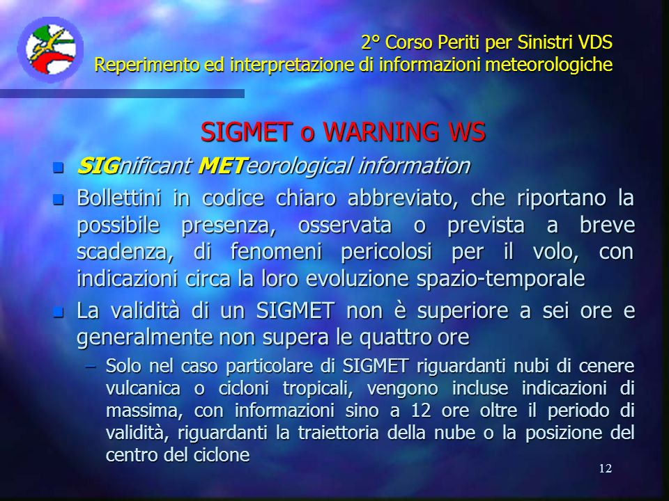 SIGMET o WARNING WS SIGnificant METeorological information