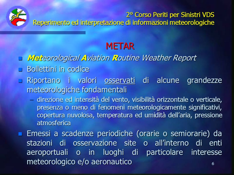 METAR Meteorological Aviation Routine Weather Report
