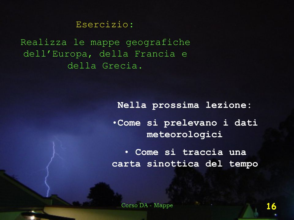 Nella prossima lezione: Come si prelevano i dati meteorologici