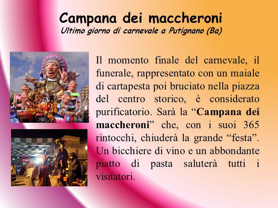 Campana dei maccheroni Ultimo giorno di carnevale a Putignano (Ba)