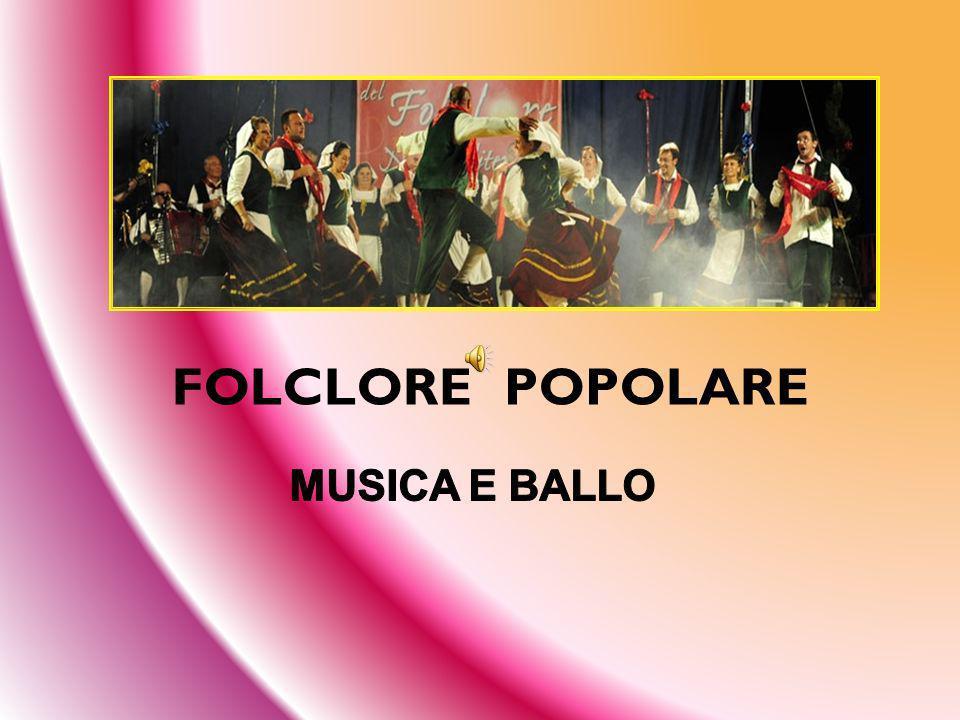 FOLCLORE POPOLARE MUSICA E BALLO