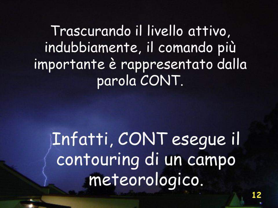 Infatti, CONT esegue il contouring di un campo meteorologico.